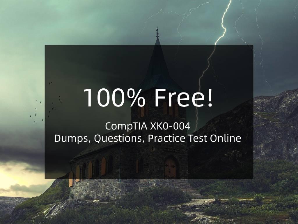 CompTIA XK0-004 Dumps, Questions, Practice Test