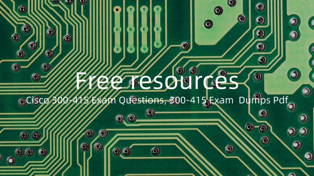 Cisco 300-415 exam dumps